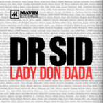 Dr Sid – Lady Don Dada Ft Don Jazzy