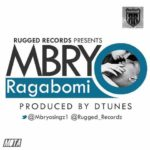 Mbryo – Ragabomi [Prod By D'Tunes]