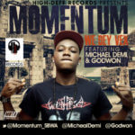 Momentum – We Dey Vex ft. Micheal Demi & Godwon