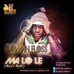 Badman Floss – Ma Lo Le (Don't Dull)