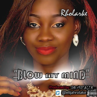 Rholarke - Blow Ma mind - (prod.by DRUMDEALER)