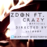 VIDEO: Zdon Paporrella – Crazy Love ft Vector