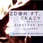 VIDEO: Zdon Paporrella – Crazy Love ft Vector