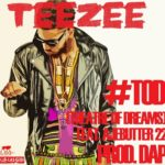 Teezee (DRB-LasGidi) – Theatre of Dreams f. Ajebutter22