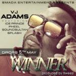 VJ Adams – Winner f. Ice Prince, Sound Sultan, Pheel, Splash