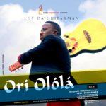 GT Da Guitarman – Ori Olola