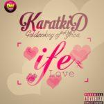 KaratKid – Ife [Prod By DJ Klem]