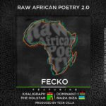 Fecko – Raw African Poetry 2.0 ft Khaligraph, Dominant-1, The Holstar & Raiza Biza