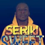 Seriki – Sweet Love f. MayD,Vector