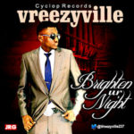 Vreezy Ville – Brighten Ur Night ft Frank Kesi
