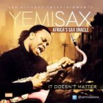 Yemi Sax – It Doesn't Matter