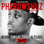 DOWNLOAD: Pherowshuz – Blood, Sweat,Tears, And Years Mixtape