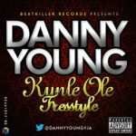 Danny Young – Kunle Ole [Freestyle]
