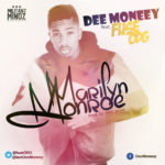 VIDEO: Dee Moneey – Marilyn Monroe ft. Fuse ODG