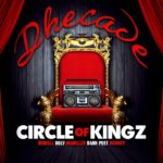 Dhecade – Circle Of Kingz ft Morell, Dark Poet, Boogey, Ugly & Makiller