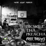 MCSKILL THA PREACHA – FREE THROWS [EP] (Hosted By Stormatique)