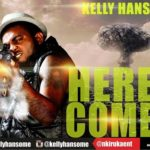 Kelly Hansome – Here I Come