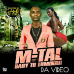 VIDEO: M-Tal – Baby To Luminati