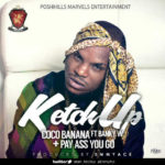 Ketchup – Coco Banana ft Banky W | Pay Ass You Go
