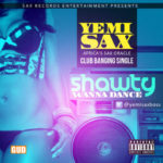 Yemi Sax – Shawty Wanna Dance