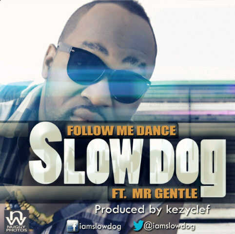 Slowdog - Follow Me Dance Ft Gentle