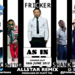 Fricker – As In [Remix] ft General Pype, Shank, K Switch & JJC