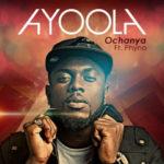 Ayoola – Ochanya ft Phyno [Prod By Del'B]