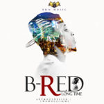 B-Red – Long Time