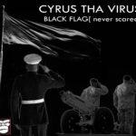 Cyrus Tha Virus – Black Flag [Pheroshuwz/Yung6ix Diss]