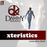 Official Version: Dammy Krane – Xteristics [Prod By Spellz]