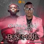 Oluwaseun – Bosemaje ft Reminisce