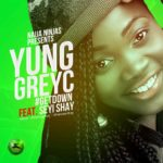 Yung GreyC – Get Down ft Seyi Shay