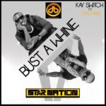 KaySwitch – Bust A Whine ft Omo Akin