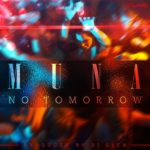 Muna – No Tomorrow