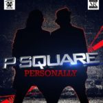 VIDEO: P-Square – Personally