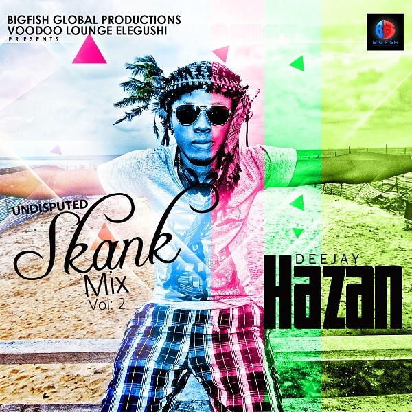 DJ Hazan Presents The Skank Vol 2 & Naija Mix Vol 4