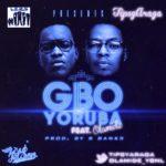 TipsyAraga – Gbo Yoruba ft Olamide