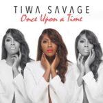 ALBUM REVIEW: Tiwa Savage – Once Upon A Time