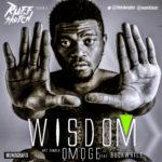Wisdom – Omoge f. Buckwhile