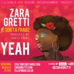 Zara Gretti – Yeah F. Dokta Frabs [Prod by. Dokta Frabz]