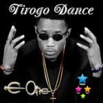 EOne – Tirogo Dance