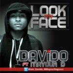 Davido – Look My Face f. Mayor Dagunro