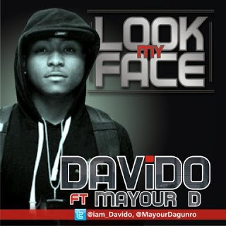 Davido - Look My Face Ft Mayor Danguro