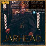 Jarhead – Hold am + Like This