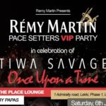 "REMY MARTIN PACE SETTERS VIP PARTY ""TIWA SAVAGE 'S ONCE UPON A TIME ALBUM LAUNCH """