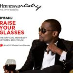 D'banj – Raise Your Glasses (2013 Hennessy Artistry Theme Song)