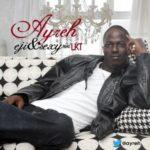 Ayreh – Sexy Lady f. LKT + Eji