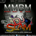 DJ Slam – Money Must Be Made f. Jaywon,Vector & Iceberg Slim