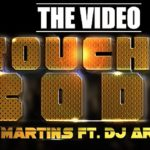 VIDEO PREMIERE: J Martins – Touching Body f. DJ Arafat