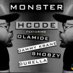 HCode – Monster (Remix) ft Olamide, Durella, Dammy Krane & Shobzy